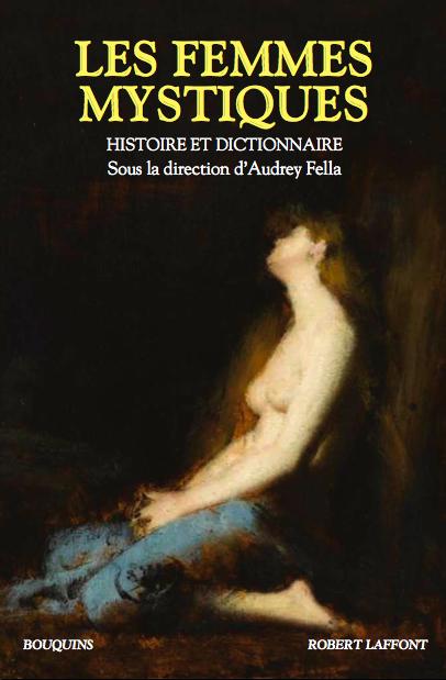 Dictionnaire des femmes mystiques, sous la direction de Audrey Fella